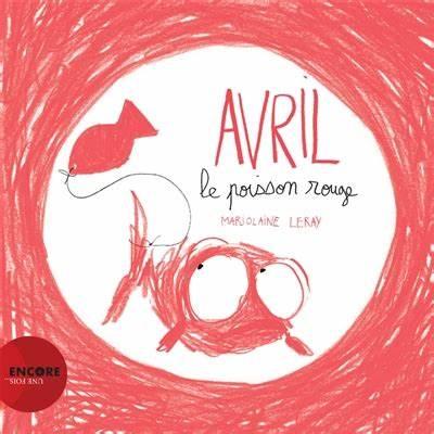 Avril, le poisson rouge